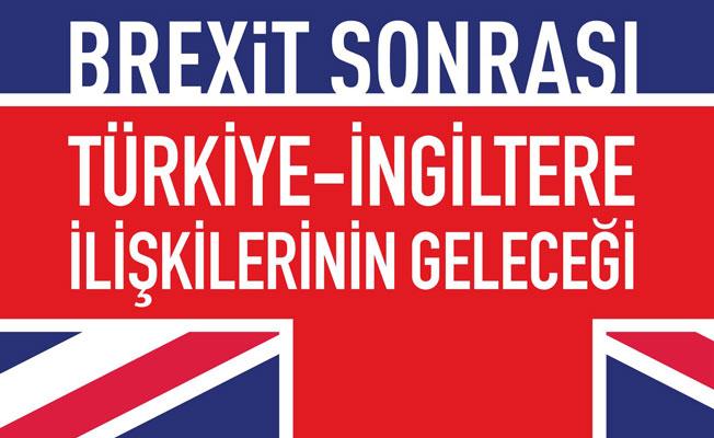 Londra'da, 'Brexit Sonrası Türkiye – İngiltere İlişkileri Paneli'