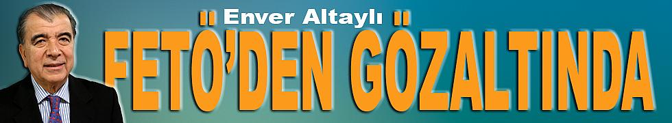 Eski MİT'çi Enver Altaylı FETÖ'den gözaltına alındı