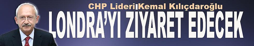 CHP Lideri Kılıçdaroğlu Londra yolcusu