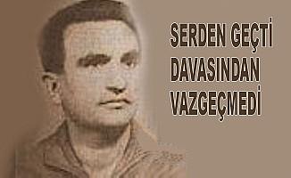 Osman Yüksel Serdengeçti yâd ediliyor