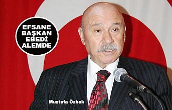 Mustafa Özbek hayatını kaybetti