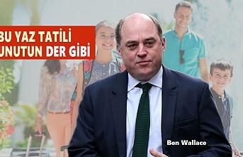 İngiliz Bakan Wallace'den 'Yaz Tatili' Açıklaması