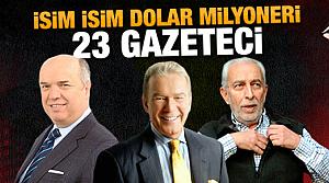 Türkiye'nin dolar milyoneri gazetecileri