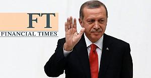 İngiliz Financial Times Erdoğan'dan rahatsız!