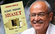 Gazeteci Erkılıç'ın 8. Kitabı 'İçimiz Dışımız Siyaset' çıktı