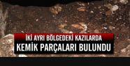 Kazılarda insan kemikleri bulundu