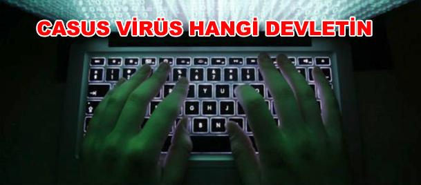 Tüm zamanların en gelişmiş casus virüsü!