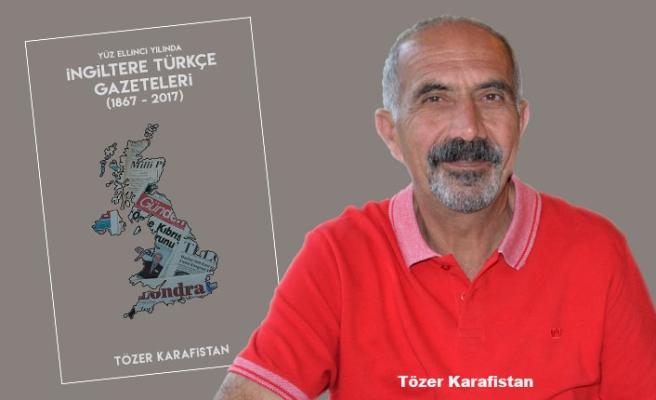 Tözer Karafistan'ın 'İngiltere Türkçe Gazeteleri' Kitabı Çıktı