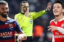 Mesut Özil ve Arda Turan'ın maçı Çakır'ın
