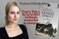 Buket KEMİKSİZ, Vefat Yıldönümünde Cengiz Dağcı'yı Yazdı