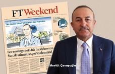Bakan Çavuşoğlu, İngiliz Financial Times'a Konuştu