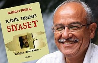 Gazeteci Erkılıç'ın 8. Kitabı 'İçimiz Dışımız...