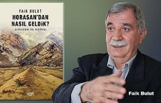 Faik Bulut, 'Horasan'dan Nasıl Geldik' Kitabı...