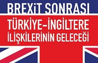 Londra'da, 'Brexit Sonrası Türkiye –...
