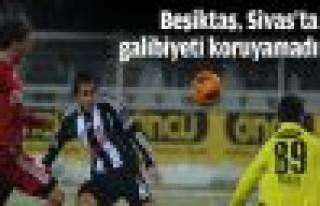 Beşiktaş: 1 - Sivasspor: 1