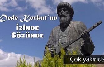 """""""Dede Korkut'un İzinde Sözünde"""" Belgeseli Yakında TRT Ekranında"""