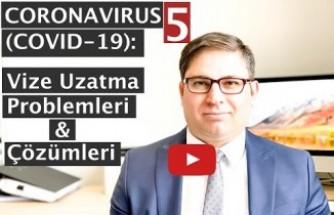 Yaşar Doğan, Vize Uzatmaları ve Koronavirüs Kaynaklı Oturum Sorunları