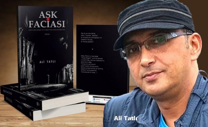 """Gazeteci Ali Tatlı'dan Polisiye Roman:  """"Aşk Faciası"""""""