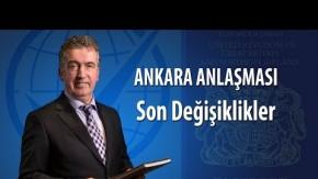 Ankara Anlaşması'nda Son Değişiklikler Ne Getiriyor